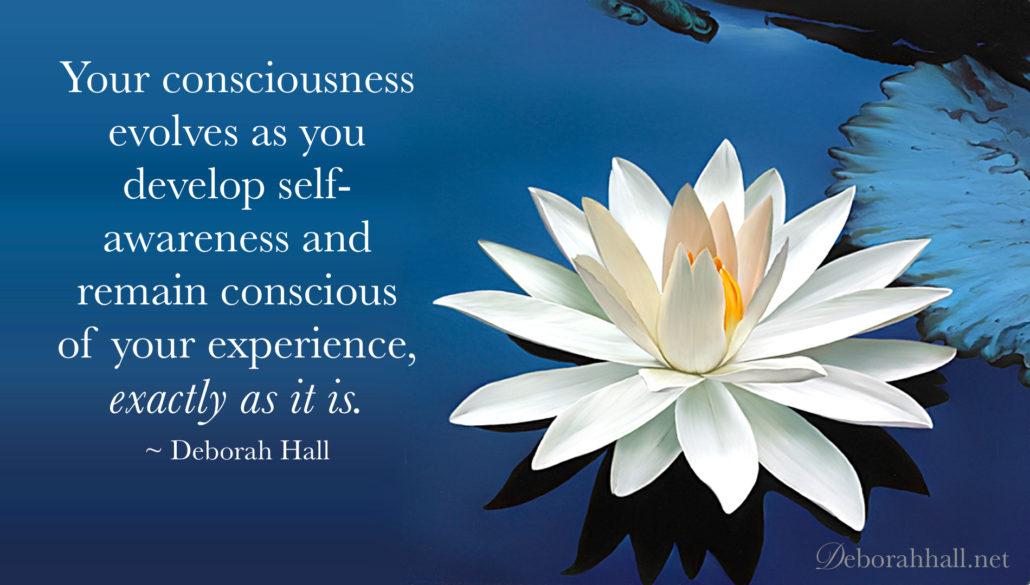 your consciousness evolves
